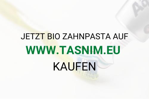 Bio Zahnpasta von Tasnim jetzt kaufen bei www.tasnim.eu